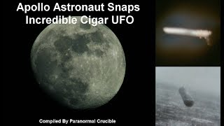 Apollo Astronaut Snaps Incredible Cigar UFO