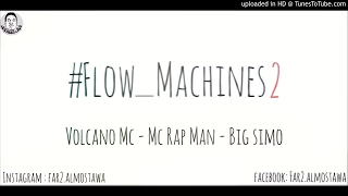 Volcano Mc / Rap Man / BiG Simo / {#Flow_Machines 2 }