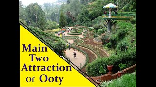 Main two attractions of Ooty l unbelievable natural refreshment