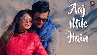 Aaj Mile Hain -  Official Music Video | Anuj Sachdeva & Babita Hazra | Yasser Desai | Saurabh - Jay