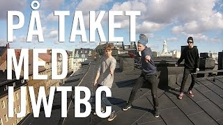 På taket med IJWTBC