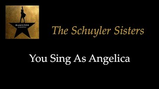Hamilton - The Schuyler Sisters - Karaoke/Sing With Me: You Sing Angelica
