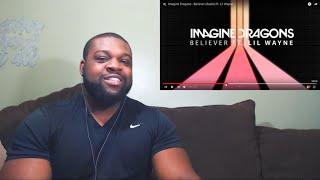 Imagine Dragons Believer Audio Ft Lil Wayne Reaction