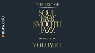 The Best Of Soul, R&B, Smooth Jazz 1 - Denise King - PLAYaudio
