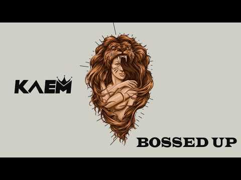 BOSSED UP - KAEM