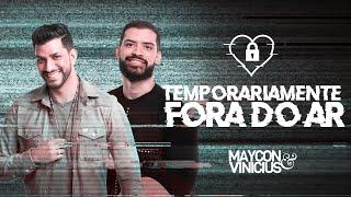 Download lagu Maycon & Vinicius - Temporariamente Fora Do Ar (Clipe Oficial)