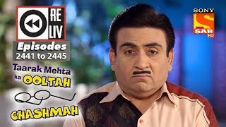 Weekly Reliv - Taarak Mehta Ka Ooltah Chashmah - 9th April to 13th April 2018 - Episode 2441 to 2445