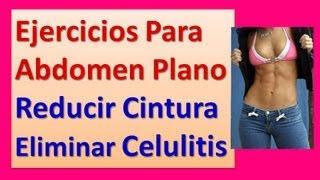 Ejercicios Para Un Abdomen Plano Mujeres para Reducir la Cintura y la Celulitis en las Piernas