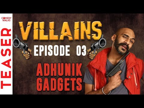 #Ep 03 - ADHUNIK GADGETS | Teaser | Bollywood Ke Villains | Sahil Khattar Show #Comedywalas