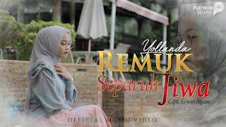 download lagu Yollanda - Remuk Separuh Jiwa ( ) | Lagu Melayu Terbaru mp3