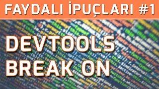 Faydalı İpuçları #1: DevTools Break on özelliği
