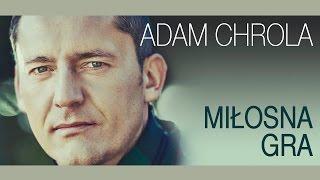Adam Chrola - Miłosna gra