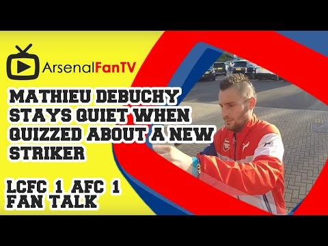 Mathieu Debuchy Stays Quiet When Quizzed About A New Striker - Leicester City 1 Arsenal 1