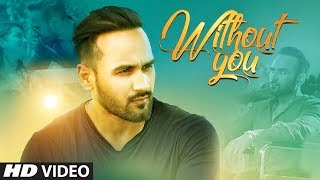 Without You: NAV SIDHU (Full Song) G Guri | King Grewal | Latest Punjabi Songs 2018