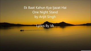 IJAZAT | LYRICS | ARIJIT SINGH - ONE NIGHT STAND