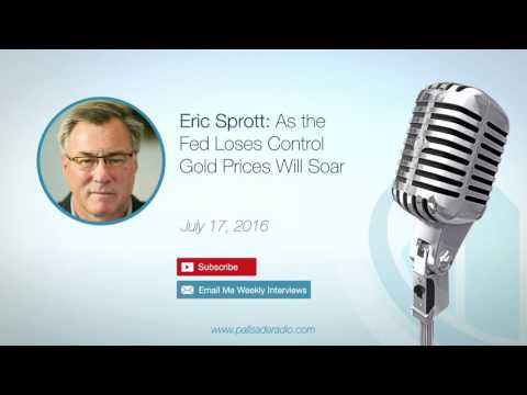 Eric Sprott: As the Fed Loses Control Gold Prices Will Soar