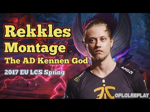 Rekkles Montage, The AD Kennen God - 2017 EU LCS Spring