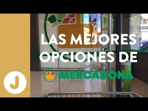 LAS MEJORES OPCIONES PARA COMPRAR EN MERCADONA -JUAN LLORCA