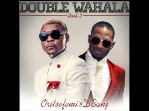 Oritsefemi ft. D'Banj - Double Wahala Part 2