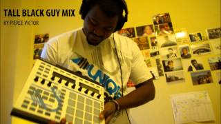 TALL BLACK GUY MIX #1