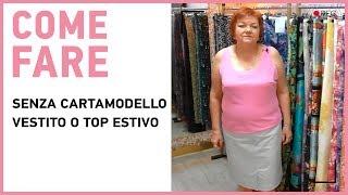 Come cucire vestito estivo o top senza cartamodello fai da te? Cartamodello semplice vestito o top.