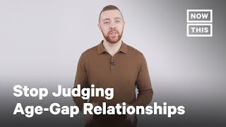 Stop Judging Age-Gap Relationships | Opinions | NowThis