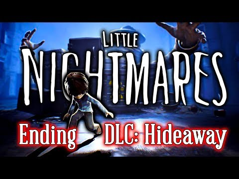 Little Nightmares: The Hideaway DLC (Secrets of the Maw) | ENDING | 2017 Game Playthrough Let's Play