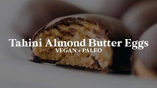 Tahini Almond Butter Chocolate Eggs // vegan + paleo