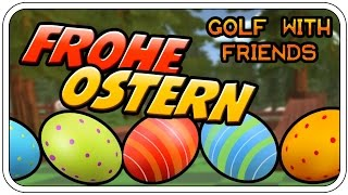 FROHE OSTERN - GOLF WITH FRIENDS - Let's Play GwF  - Dhalucard