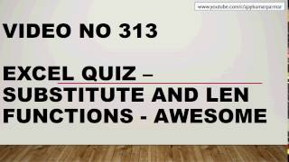 Learn Excel - Video 313-  FANTASTIC INTERVIEW  questions - subsititute If LEN