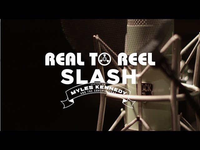 SLASH - Real to Reel, Part 7 - Slash and Myles Talk About Recording Process