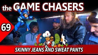 The Game Chasers Ep 69 - Skinny Jeans and Sweat Pants