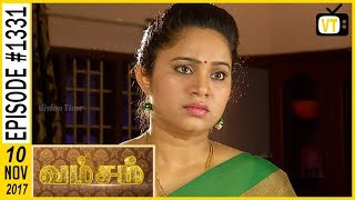 Vamsam - வம்சம் | Tamil Serial | Sun TV |  Epi 1331 | 10/11/2017 | Vision Time