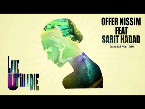 OFFER NISSIM FEAT SARIT HADAD – LOVE U TILL I DIE (EXTENDED)