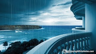 Rainstorm Ocean Waves Sleep Or Study Better With Rain White Noise 10 Hours