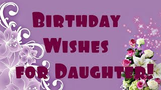 Birthday Wishes for Daughter!