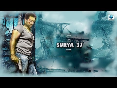 "Surya 37 -  ""Surya Anna "" challenge 4 getup role in K.V. anand movie 2019"