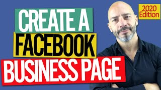 How To Create a Facebook Business Page - Step By Step – 2020 Instructions