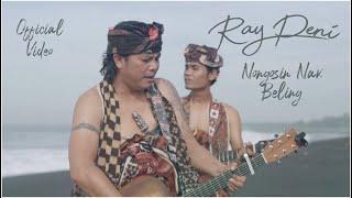 Download lagu Ray Peni - Nongosin Nak Beling