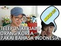 (PRANK CALL) JIKA ORANG KOREA DIAJAK BICARA PAKAI BAHASA INDONESIA?