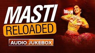 Masti Reloaded | Audio Jukebox