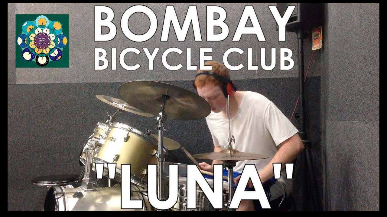 Bombay Bicycle Club Luna Drum Cover Youtube