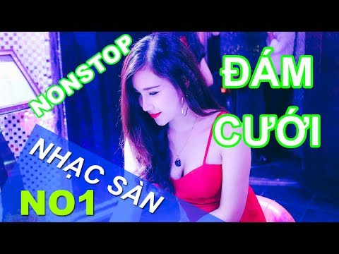 Nonstop Nhac San Đám Cưới 2018 - Nhạc DJ Đập Tan Mọi Giới Hạn Volume thumbnail