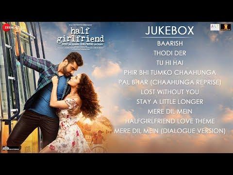 Half Girlfriend - Full Movie Audio Jukebox | Arjun Kapoor & Shraddha Kapoor