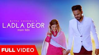 Ladla Deor Official Video  Bittu Cheema  New Punja