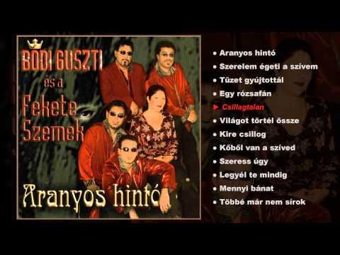 Bódi Guszti és A Fekete Szemek - Aranyos Hintó (teljes Album)