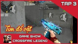 Cf Mobile / Cf Legend | Game Show Truy tìm đồ vật | Tập 3