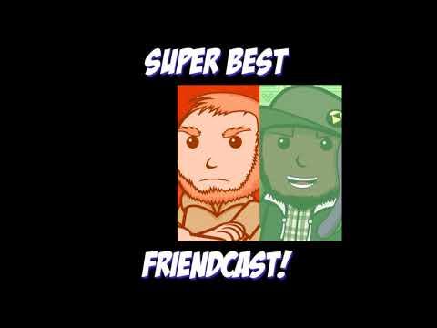 Super Best FriendCast #209 - $50,000,000 Question