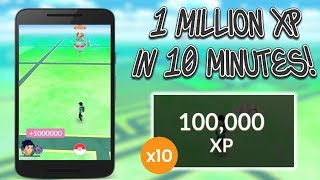 Gaining 1 Million XP In Less Than 10 Minutes In Pokemon Go!