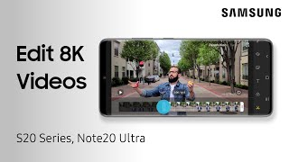 How to edit and customize 8K videos on your Galaxy phone | Samsung US